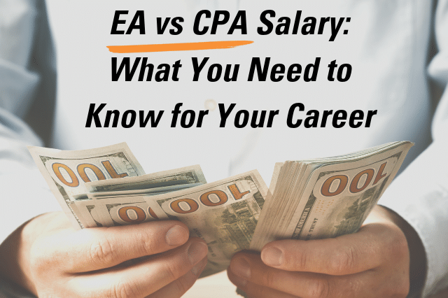 EA vs CPA Salary: What You Need to Know for Your Career