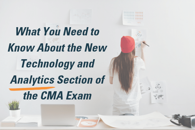What You Need to Know About the New Technology and Analytics Section of the CMA Exam