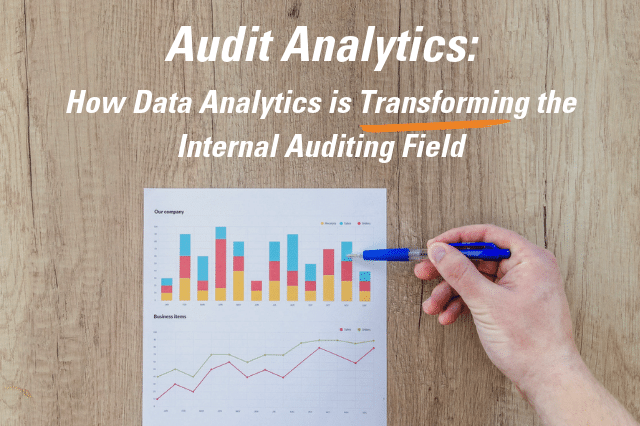Audit Analytics: How Data Analytics is Transforming the Internal Auditing Field
