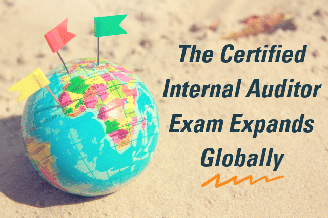 The Certified Internal Auditor Exam Expands Globally