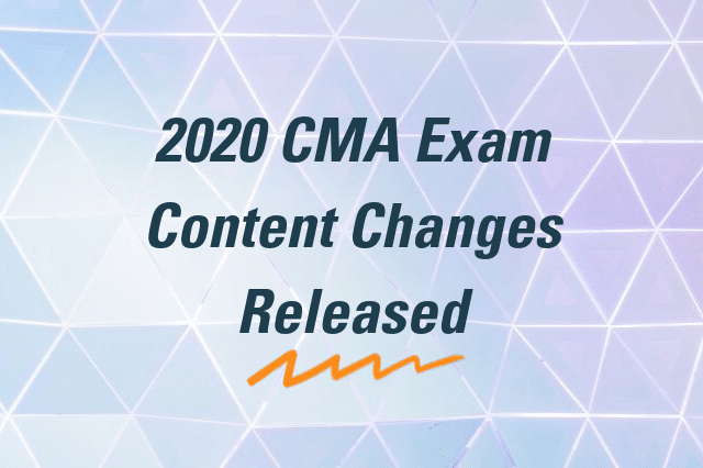 2020 CMA Exam Content Changes Released
