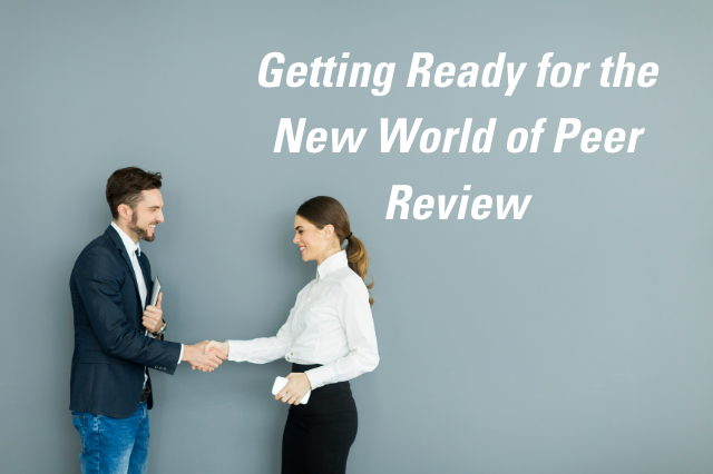 Getting Ready for the New World of Peer Review
