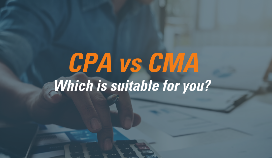 CMA vs CPA – Which Certification Should You Get?