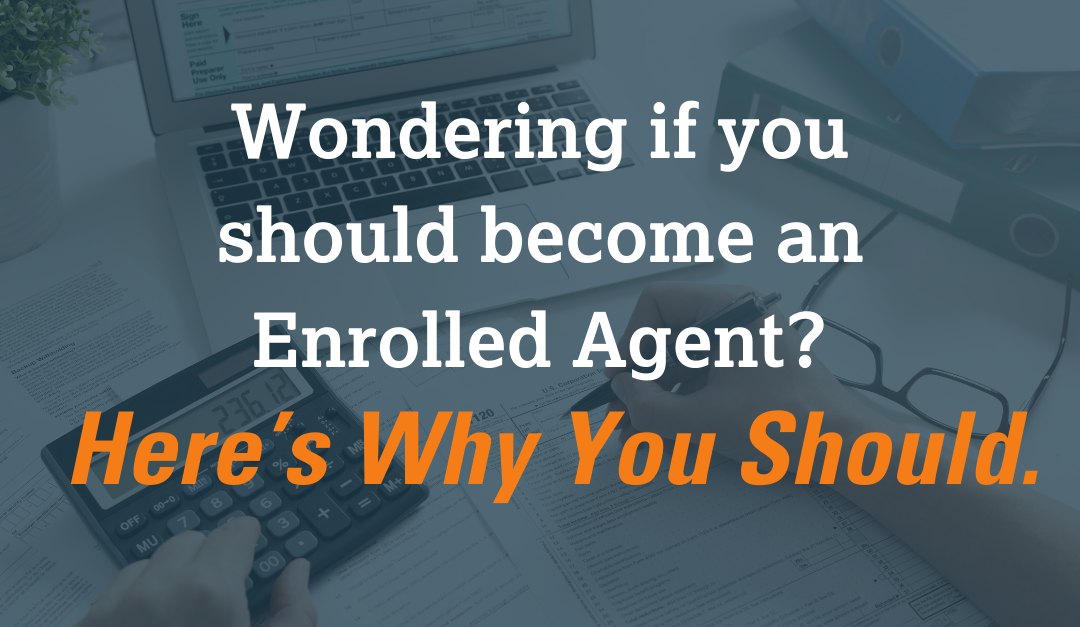 Here's Why You Should Become an Enrolled Agent