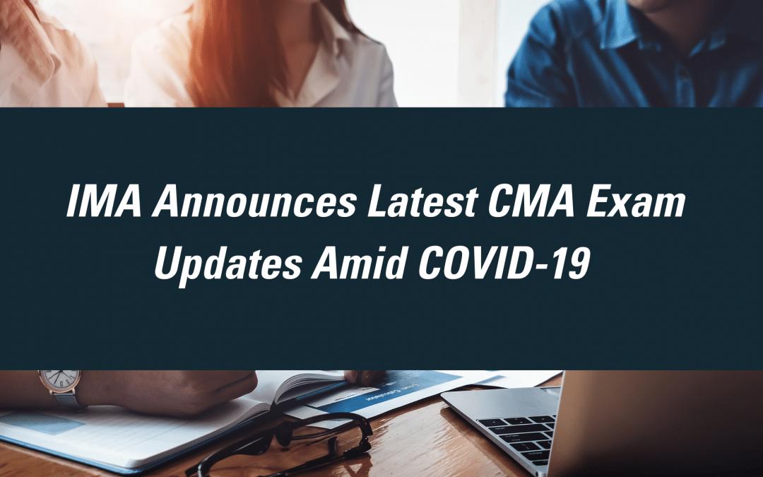IMA Announces Latest CMA Exam Updates Amid COVID-19